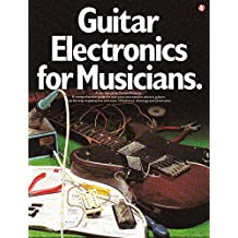 Guitar Electronics for Musicians (Guitar Reference)