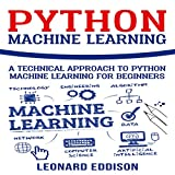 #10: Python Machine Learning: A Technical Approach to Python Machine Learning for Beginners