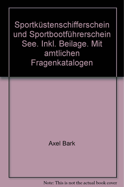 Sportküstenschifferschein + Sportbootführerschein See: Mit amtlichen Fragenkatalogen