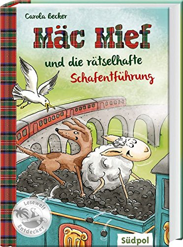 Mäc Mief und die rätselhafte Schafentführung (Südpol Lesewelt-Entdecker / Spannend, lustig, leicht zu lesen!)