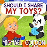 Babies Kids Best Deals - Books for Kids: Should I Share My Toys?: (Children's book about a Little Boy Who Learns How To be Generous, Picture Books, Preschool Books, Ages 3-5, Baby Books, Kids Book, Bedtime Story)