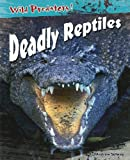 Deadly Reptiles, Andrew Solway, 1403465746