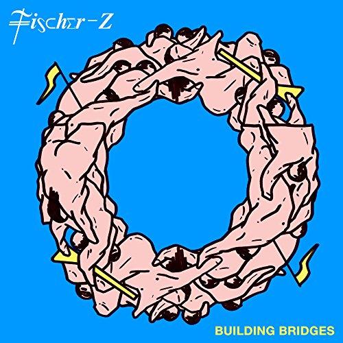 Fischer - Z - Building Bridges - (538268982) - CD - FLAC - 2017 - WRE Download