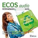 ECOS audio - Reciclaje y medio ambiente. 5/2016: Spanisch lernen Audio - Recycling und Umwelt Hörbuch von  div. Gesprochen von:  div.