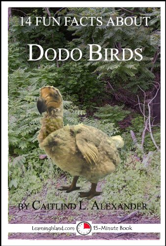 14 Fun Facts About Dodo Birds: A 15-Minute Book (15-Minute Books 38) by [Alexander, Caitlind]