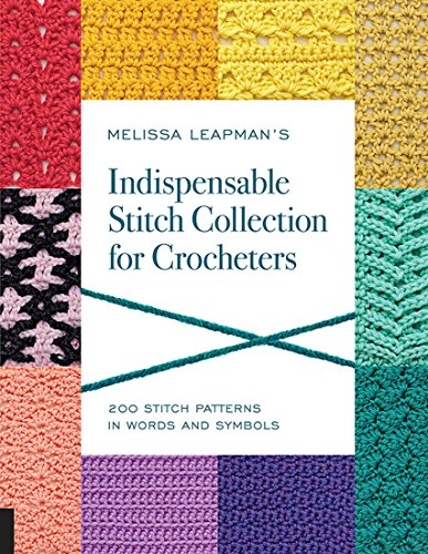 Melissa Leapman's Indispensable Stitch Collection for Crocheters ()