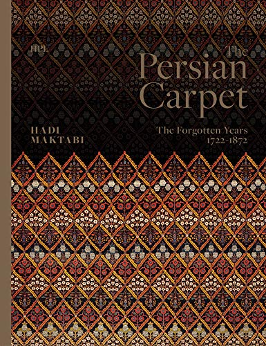 - The Persian Carpet: The Forgotten Years 1722-1872
