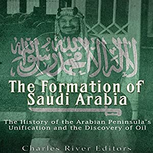 The Formation of Saudi Arabia Audiobook