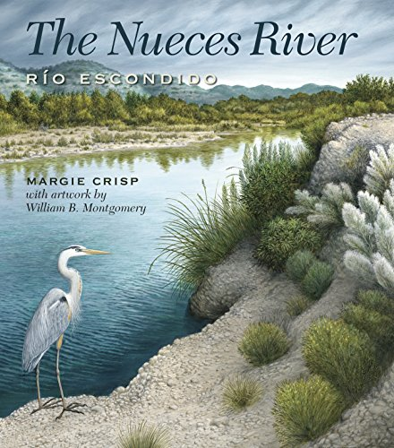 The Nueces River: Río Escondido (River Books, Sponsored by The Meadows Center for Water and the Environment, Texas State University) por Margie Crisp