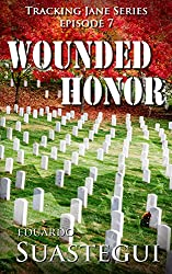 Wounded Honor (Tracking Jane Book 7)