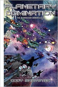 Planetary Domination The Blemockian Chronicles Volume 1