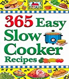 img - for 365 Easy Slow Cooker Recipes: Simple, Delicious Soups & Stews to Warm the Heart book / textbook / text book