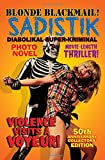 SADISTIK: Violence Visits a Voyeur! #1: 50th Anniversary Collectors' Edition (Sadistik The Diabolikal Super Kriminal) (Volume 1)