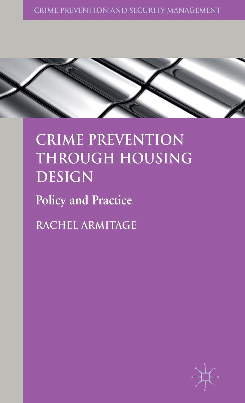 Crime Prevention through Housing Design: Policy and Practice (Crime Prevention and Security Management)