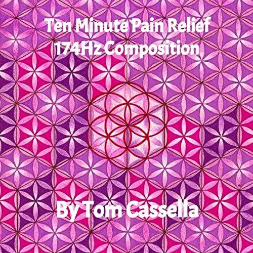 Ten Minute Pain Relief 174hz (174 Tom)