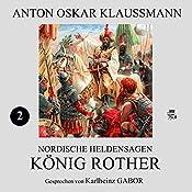 König Rother (Nordische Heldensagen 2) | Anton Oskar Klaussmann