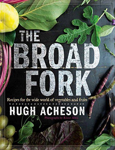 The Broad Fork: Recipes for the Wide World of Vegetables and -