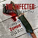 The Infected: Jim's First Day Audiobook by Joseph Zuko Narrated by Steve Rausch