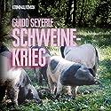 Schweinekrieg Hörbuch von Guido Seyerle Gesprochen von: Reinhard Riecke