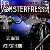 Die Bestien von Fort Hunter (Leonard Leech - Der Monsterfresser 5) | Georg Bruckmann