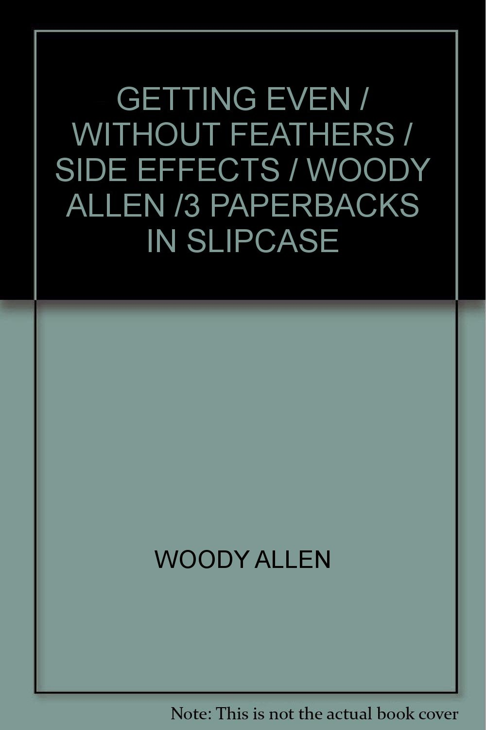 GETTING EVEN / WITHOUT FEATHERS / SIDE EFFECTS / WOODY ALLEN /3 PAPERBACKS  IN SLIPCASE: Woody Allen: Amazon.com: Books