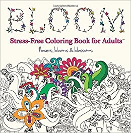 amazoncom bloom adult coloring book stress free coloring books for adults 9781943986156 prismatic publications books - Free Coloring Books For Adults