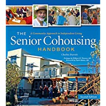 The Senior Cohousing Handbook, 2nd Edition: A Community Approach to Independent Living (English Edition)
