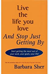 Live The Life You Love And Stop Just Getting By Paperback