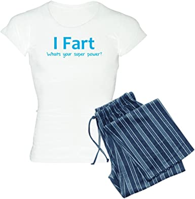 Whats Your Super Power CafePress I Fart Womens PJs