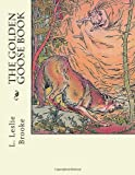 The Golden Goose Book, L. Brooke, 1463577001