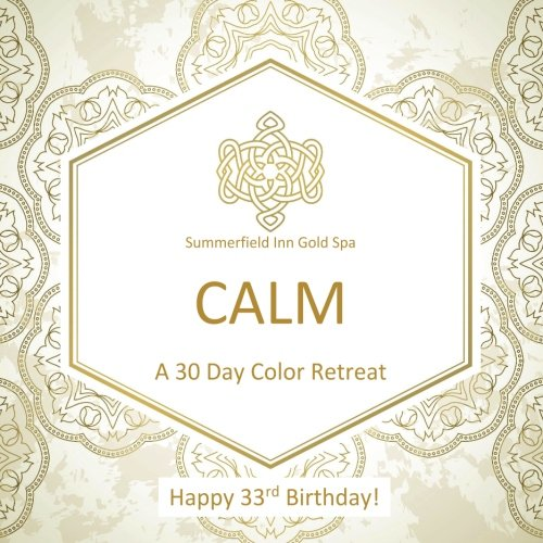 Happy 33rd Birthday! CALM A 30 Day Color Retreat: 33rd Birthday Gifts for Women in all Departments; 33rd Birthday Gifts in al; 33rd Birthday Gifts for ... Supplies in al; 33rd Birthday Balloons in al