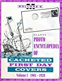 img - for Planty Photo Encyclopedia of Cacheted First Day Covers Volume 1 1901-1928 book / textbook / text book