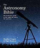 img - for The Astronomy Bible: The Definitive Guide to the Night Sky and the Universe (Subject Bible) book / textbook / text book