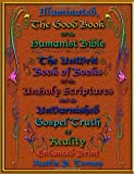 Illuminated, the Good Book of the Humanist Bible, Austin Torney, 1475210655