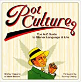 Pot Culture: The A-Z Guide to Stoner Language and Life