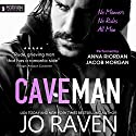 Caveman: A Single Dad Next Door Romance Audiobook by Jo Raven Narrated by Anna Riordan, Jacob Morgan