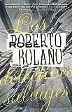 Los detectives salvajes (Spanish Edition)