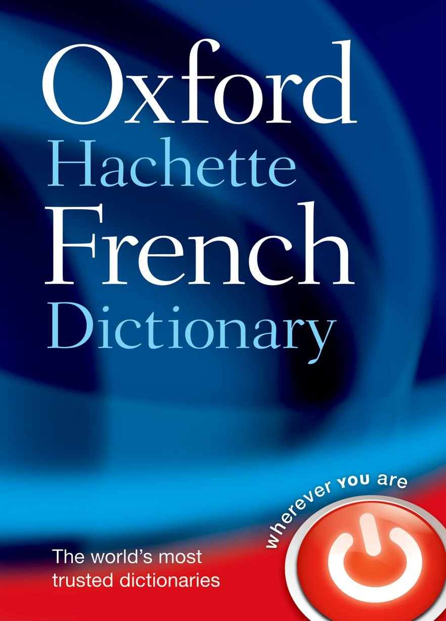The oxford hachette french dictionary french english english the oxford hachette french dictionary french english english french amazon oxford dictionaries 8601404421181 books solutioingenieria Choice Image