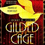 Gilded Cage: The Canary Club Books | Sherry D. Ficklin