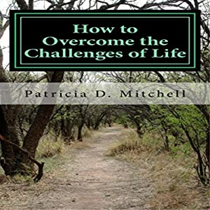 How to Overcome the Challenges of Life Audiobook