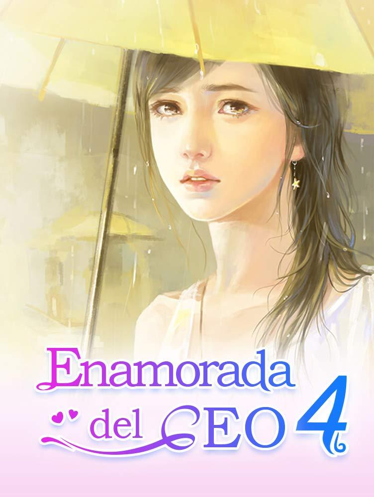 Enamorada del CEO 4: Mi CEO Posesivo por Mano Book