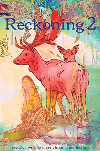Reckoning 2: Creative Writing on Environmental Justice