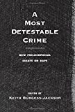 img - for A Most Detestable Crime: New Philosophical Essays on Rape book / textbook / text book