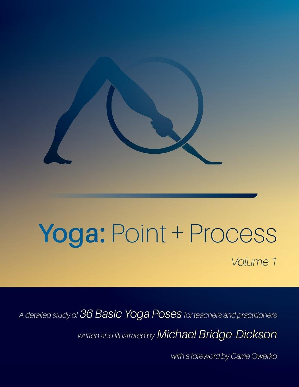 Yoga: Point + Process: A Detailed Study of 36 Basic Yoga ...