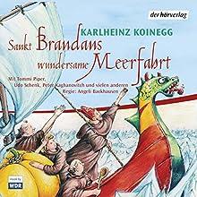 Sankt Brandans wundersame Meerfahrt Hörspiel von Karlheinz Koinegg Gesprochen von: Tommi Piper, Udo Schenk, Peter Kaghanovitch