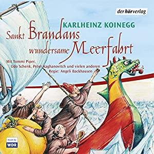 Sankt Brandans wundersame Meerfahrt Hörspiel