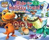 Dinosaur Train Ride the Holiday Train! (Lift-the-Flap)
