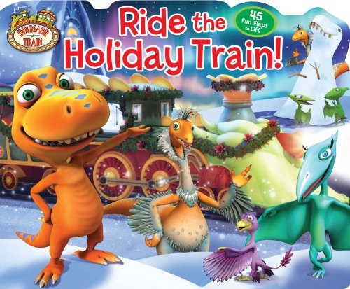 Dinosaur Train Ride the Holiday Train! (Lift-the-Flap) by Brand: Reader's Digest