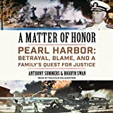 img - for A Matter of Honor: Pearl Harbor: Betrayal, Blame, and a Family's Quest for Justice book / textbook / text book
