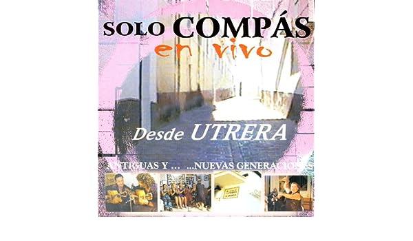 Solo Compas Flamenco en vivo desde Utrera de Sólo Compás ...
